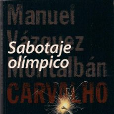 Libros de segunda mano: SABOTAJE OLÍMPICO - MANUEL VÁZQUEZ MONTALBÁN - SERIE CARVALHO. Lote 33842174