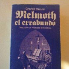 Libros de segunda mano: MELMOTH EL ERRABUNDO- CHARLES MATURIN- BRUGUERA LIBRO AMIGO-1ª EDICION 1981. Lote 34074044
