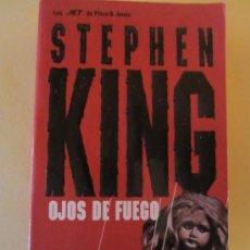 Libros de segunda mano: OJOS DE FUEGO- STEPHEN KING- PLAZA Y JANES. Lote 34074064