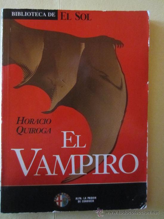 EL VAMPIRO- HORACIO QUIROGA (Libros de segunda mano (posteriores a 1936) - Literatura - Narrativa - Terror, Misterio y Policíaco)