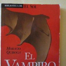 Libros de segunda mano: EL VAMPIRO- HORACIO QUIROGA. Lote 34075169