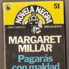 Libros de segunda mano: MARGARET MILLAR . PAGARÁS CON MALDAD. Lote 34240029