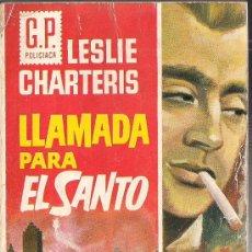 Libros de segunda mano: LESLIE CHARTERIS: LLAMADA PARA EL SANTO . GP POLICIACA . 1961 . EDICIONES GP . BARCELONA. Lote 34725887