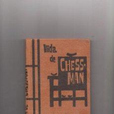 Libros de segunda mano: VIDA DE CHESSMAN JAMES MARSHALL EDICIONES RODEGAR BARCELONA 1962. Lote 35191994