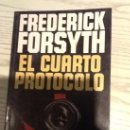 Libros de segunda mano: EL CUARTO PROTOCOLO FREDERICK FORSYTH LIBRO. Lote 35199606