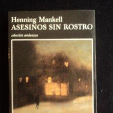Libros de segunda mano: ASESINOS SIN ROSTRO. MANKELL. TUSQUETS. 1ED 2011 304 PAG. Lote 35226421