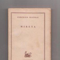 Libros de segunda mano: FEDERICO MISTRAL MIREYA COLECCIÓN AUSTRAL Nº 806 BUENOS AIRES PRIMERA EDICIÓN 1948. Lote 35435118