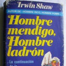 Libros de segunda mano: HOMBRE MEDIGO, HOMBRE LADRÓN. SHAW, IRWIN. 1978. Lote 35476269