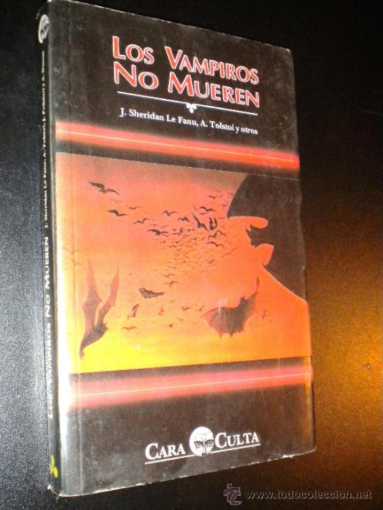 LOS VAMPIROS NO MUEREN / SHERIDAN LE FANU, J. TOLSTOI, A. POLIDORI, J. DUMAS, A (Libros de segunda mano (posteriores a 1936) - Literatura - Narrativa - Terror, Misterio y Policíaco)