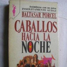 Libros de segunda mano: CABALLOS HACIA LA NOCHE. PORCEL, BALTASAR. 1977. Lote 35889120
