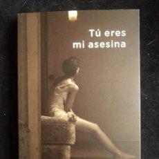 Libros de segunda mano: TU ERES MI ASESINA. EUGENIA TUSQUETS. ED. SUMA. 2013 300 PAG. Lote 35908057