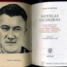 Libros de segunda mano: LESLIE CHARTERIS : NOVELAS ESCOGIDAS (AGUILAR). Lote 41231398
