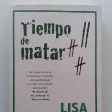 Libros de segunda mano: TIEMPO DE MATAR - LISA GARDNER - LA FACTORÍA DE IDEAS - 2007. Lote 36669820