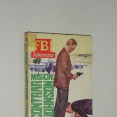Libros de segunda mano: FBI SELECCIONES Nº 6650 - MISSION: ENCONTRAR A JOHNSON - M. SAAVDROVITCH - ROLLAN. Lote 36693268