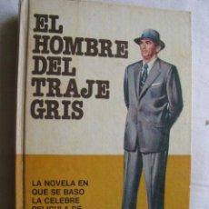 Libros de segunda mano: EL HOMBRE DEL TRAJE GRIS. WILSON, SLOAN. 1978. Lote 36839947