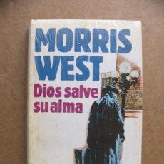 Libros de segunda mano: LIBRO DIOS SALVE SU ALMA - MORRIS WEST ( NUEVO Y PRECINTADO ). Lote 36825161