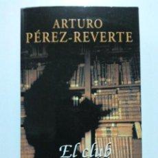 Libros de segunda mano: EL CLUB DUMAS - ARTURO PEREZ REVERTE. 2000. PUNTO DE LECTURA. Lote 39614632