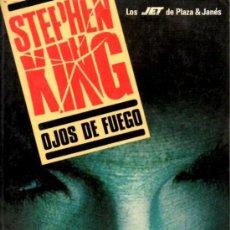 Libros de segunda mano: OJOS DE FUEGO (STEPHEN KING) [PLAZA Y JANES]. Lote 37222778
