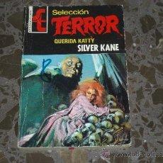Libros de segunda mano: SELECCIÓN TERROR. QUERIDA KATTY. SILVER KANE. BRUGUERA. 1973. NUMERO 9. Lote 37258776