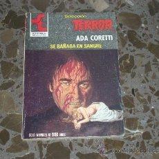 Libros de segunda mano: SELECCION TERROR. SE BAÑABA EN SANGRE. ADA CORETTI. BRUGUERA. 1981. Lote 37258845