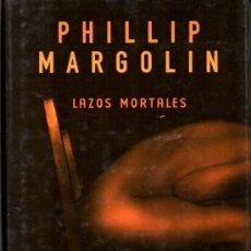 Libros de segunda mano: LAZOS MORTALES (PHILLIP MARGOLIN). Lote 37320972