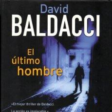 Libros de segunda mano: EL ULTIMO HOMBRE (DAVID BALDACCI) [EDICIONES B]. Lote 37348339