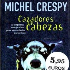 Libros de segunda mano: CAZADORES DE CABEZAS (MICHEL CRESPY) [EDICIONES B]. Lote 37348918