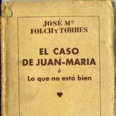 Libros de segunda mano: JOSÉ Mª FOLCH Y TORRES : EL CASO DE JUAN MARÍA (1940) CON AUTÓGRAFO DEL ESCRITOR. Lote 37425202