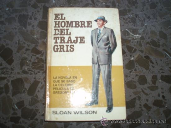 EL HOMBRE DE TRAJE GRIS. SLOAN WILSON. BRUGUERA.EDICIÓN ESPECIAL 1978. (Libros de segunda mano (posteriores a 1936) - Literatura - Narrativa - Terror, Misterio y Policíaco)