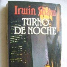 Libros de segunda mano: TURNO DE NOCHE. SHAW, IRWIN. 1976. Lote 37868855