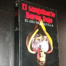 Libros de segunda mano: EL SANGUINARIO BARON ROJO. EL AÑO DE DRACULA II / KIM NEWMAN. Lote 38193092