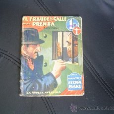 Libros de segunda mano: NOVELA EL FRAUDE DE LA CALLE DE LA PRENSA - BIBLIOTECA SEXTON BLAKE.. Lote 38224699