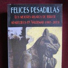 Libros de segunda mano: FELICES PESADILLAS. SELECCIÓN DE RELATOS DE TERROR DE VALDEMAR. CLUB DIOGENES Nº 200. TEBENI NUEVO. Lote 145509213