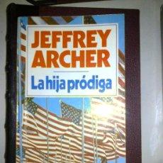 Libros de segunda mano: LA HIJA PRÓDIGA. JEFFREY ARCHER. Lote 38490443