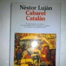 Libros de segunda mano: CABARET CATALÁN. NÉSTOR LUJÁN. Lote 38493772