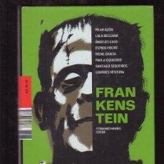 Libros de segunda mano: FRANKENSTEIN , FERNANDO MARIAS EDITOR -EDITA : 451 EDITORES. Lote 38564656