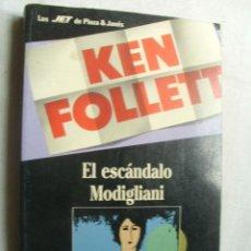 Libros de segunda mano: EL ESCÁNDALO MODIGLIANI. FOLLETT, KEN. 1990. Lote 38585175