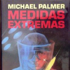 Libros de segunda mano: MEDIDAS EXTREMAS (MICHAEL PALMER). Lote 100157964