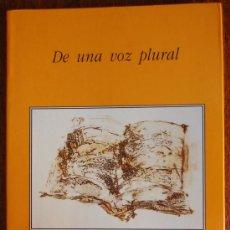 Libros de segunda mano: DE UNA VOZ PLURAL (VARIOS AUTORES) (NARRACIÓN CORTA). Lote 38725411