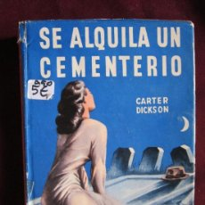 Libros de segunda mano: SE ALQUILA UN CEMENTERIO. CARTER DICKSON. COLECCIÓN LABERINTO. EDITORIAL CUMBRE, 1953. MEXICO. Lote 38771116