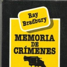 Libros de segunda mano: MEMORIAS DE CRÍMENES. RAY BRADBURY. EDHASA. BARCELONA. 1896. Lote 38784787