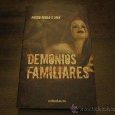 Libros de segunda mano: DEMONIOS FAMILIARES - PEDRO PABLO G. MAY - MINOTAURO. Lote 38787157