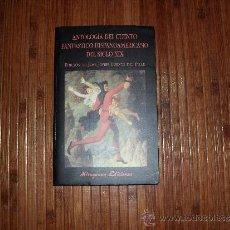 Libros de segunda mano: ANTALOGIA DEL CUENTO FANTASTICO HISPANOAMERICANO DEL SIGLO XIX NOVELA GOTICA. Lote 38801284