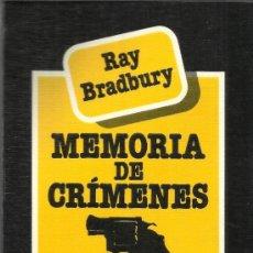 Libros de segunda mano: MEMORIA DE CRÍMENES. RAY BRADBURY. EDHASA. BARCELONA. 1986. Lote 38940461