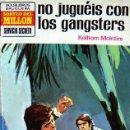 Libros de segunda mano: NO JUGUÉIS CON LOS GANSTERS KELLTOM MCLNTIRE BOLSILIBROS LIBRO BOLSILLO BRUGUERA. Lote 39056157