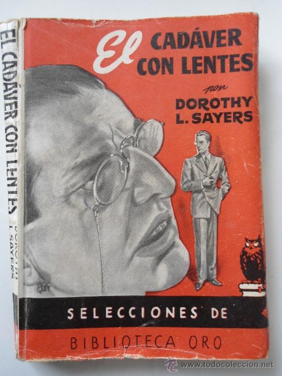EL CADAVER CON LENTES - DOROTHY L. SAYERS . SELECCIONES DE BIBLIOTECA ORO (Libros de segunda mano (posteriores a 1936) - Literatura - Narrativa - Terror, Misterio y Policíaco)