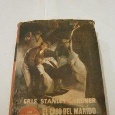 Libros de segunda mano: EL CASO DEL MARIDO OBSESIONADO. ERLE STANLEY GARDNER. EDITORIAL PLANETA. 1ª EDICION. BARCELONA. 1952. Lote 39200617