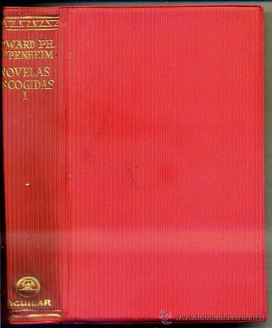 AGUILAR : EDWARD PH. OPPENHEIM NOVELAS ESCOGIDAS I (Libros de segunda mano (posteriores a 1936) - Literatura - Narrativa - Terror, Misterio y Policíaco)