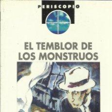 Libros de segunda mano: EL TEMBLOR DE LOS MONSTRUOS. JOSÉ MARÍA MENDIOLA. EDI. EDEBÉ. BARCELONA. 1997. Lote 39415366