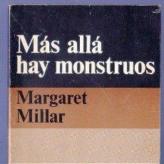Libros de segunda mano: MÁS ALLÁ HAY MONSTRUOS. MARGARET MILLAR. EDITORES ALIANZA/ EMECÉ. MADRID. 1975.. Lote 39467641
